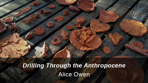 Link to contribution from Alice Owen: Drilling Through the Anthropocene