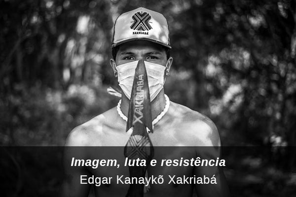 Link to contribution from Edgar Kanaykõ Xakriabá: Imagen, luta, resistência